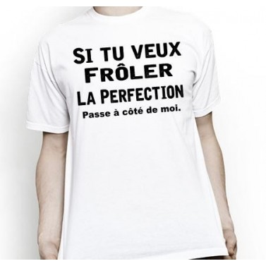 Tee Shirt Froler la Perfection