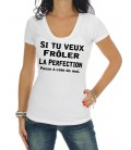 Tee Shirt femme Frôler la Perfection