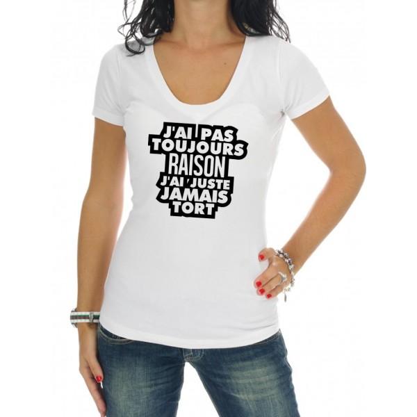 """Tee Shirt """"J'ai pas toujours raison"""""""