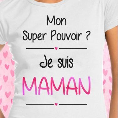 """Tee shirt """"Super pouvoir maman"""""""