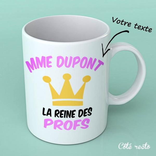 """Tasse blanche """"La reine des profs"""""""